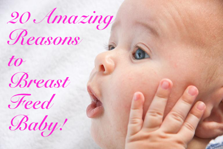 20 Amazing Reasons to Breastfeed Your Baby!